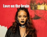 Love on the Brain-Rihanna