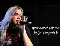 You Dont Get Me High Anymore-Billie Eilish
