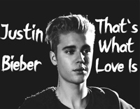 Thats What Love Is-Justin Bieber