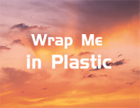 Wrap Me in Plastic-抖音熱歌